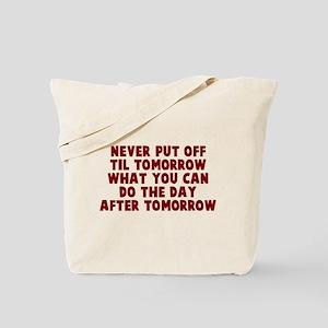 Put off til tomorrow Tote Bag