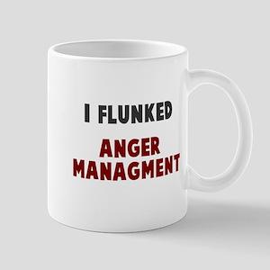 I flunked anger managment Mug