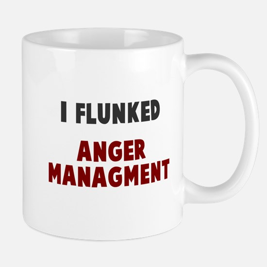 I flunked anger managment Mug