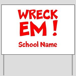 Wreck Em Yard Sign