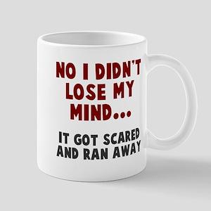 No I didn't lose my mind Mug