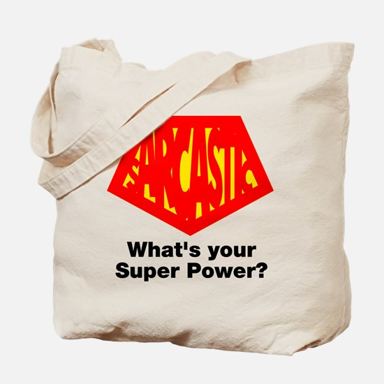 Sarcastic what's your power? Tote Bag