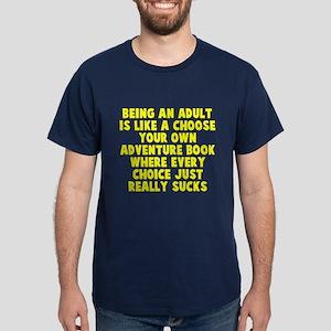 Being an adult Dark T-Shirt