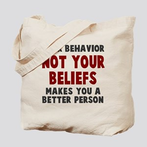 Your behavior Tote Bag