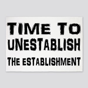 Unestablish the Establishment 5'x7'Area Rug