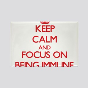 Keep Calm and focus on Being Immune Magnets