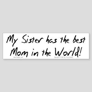 My Sis, Best Mom Bumper Sticker