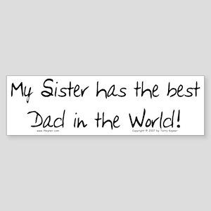 My Sis, Best Dad Bumper Sticker