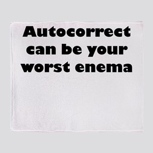 Autocorrect Can Be Your Worst Enema Throw Blanket