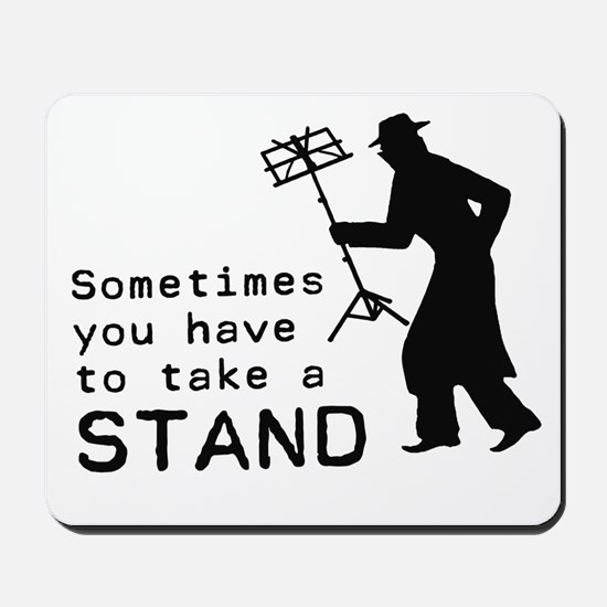 Take a Stand Mousepad