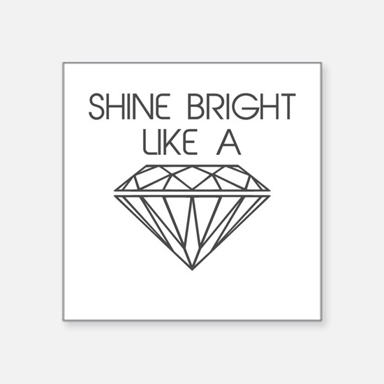 Shine Bright Like a Diamond Sticker