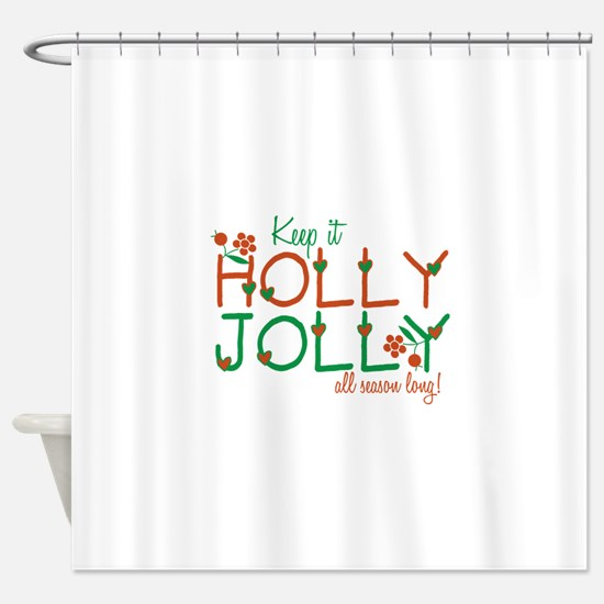 Keep It Jolly Shower Curtain
