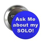"""""""Ask Me About my SOLO"""" Button"""