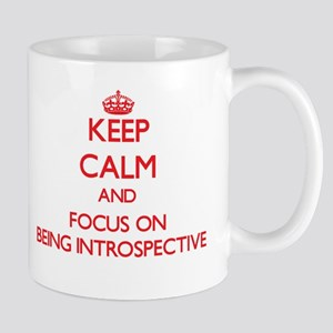 Keep Calm and focus on Being Introspective Mugs