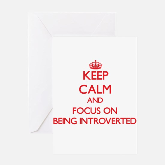 Keep Calm and focus on Being Introverted Greeting