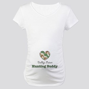 Daddy's Future Hunting Buddy Maternity T-Shirt