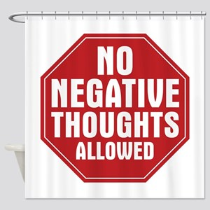 No Negative Thoughts Allowed Shower Curtain