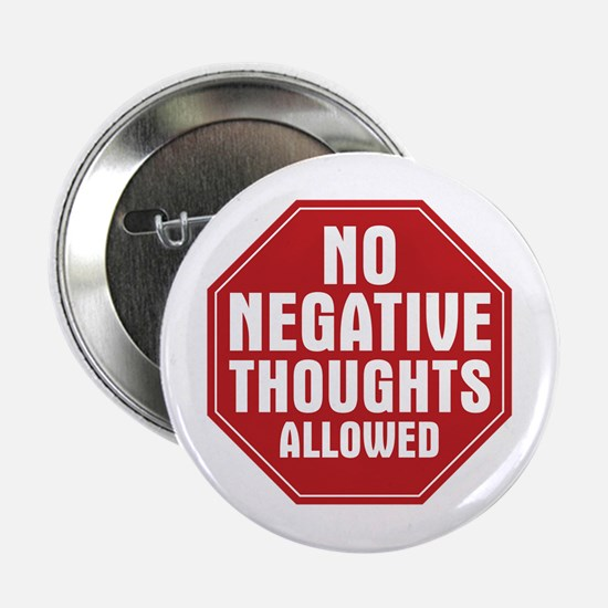 "No Negative Thoughts Allowed 2.25"" Button"