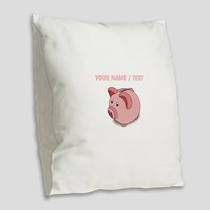 Custom Piggy Bank Burlap Throw Pillow