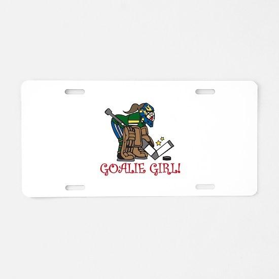 Goalie Girl Aluminum License Plate