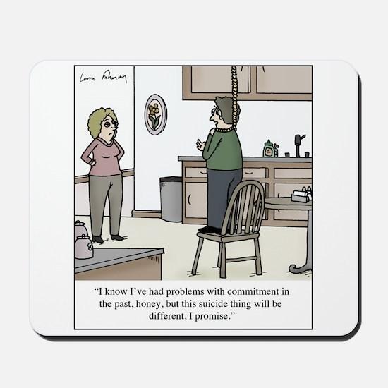 Suicide Commitment Mousepad