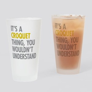Its A Croquet Thing Drinking Glass