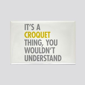 Its A Croquet Thing Rectangle Magnet