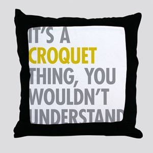 Its A Croquet Thing Throw Pillow