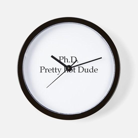 PhD Pretty hot Dude Wall Clock