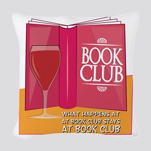 What Happens At Book Club Woven Throw Pillow