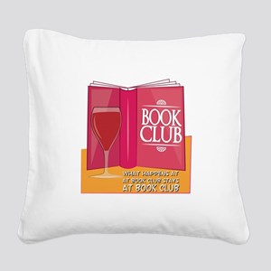 What Happens At Book Club Square Canvas Pillow