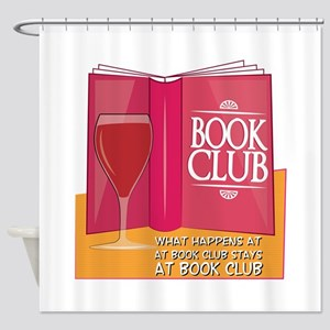 What Happens At Book Club Shower Curtain