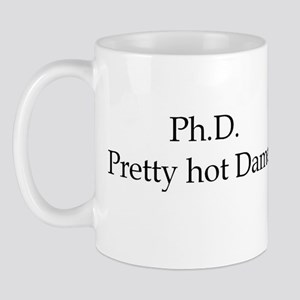 PhD Pretty hot Dame Mug