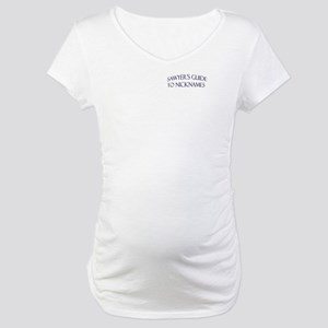 Sawyer's Guide to Nicknames Maternity T-Shirt