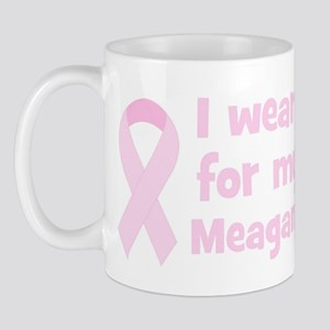Mom Meagan (wear pink) Mug