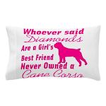 Cane Corso Girls Best Friend Pillow Case