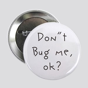 Don't Bug Me Button