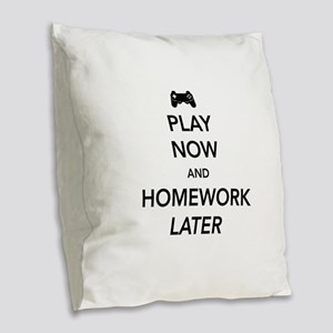 Play now homework later Burlap Throw Pillow