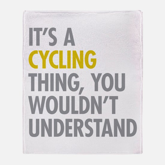 Its A Cycling Thing Throw Blanket