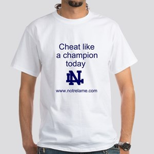 Cheat Like A Champion Today Notre Lame T-Shirt