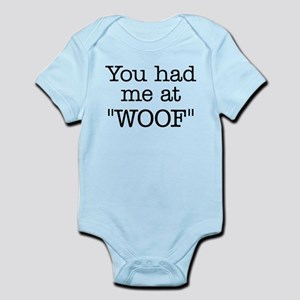 """You Had Me At """"WOOF"""" Infant Bodysuit"""