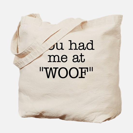 """You Had Me At """"WOOF"""" Tote Bag"""