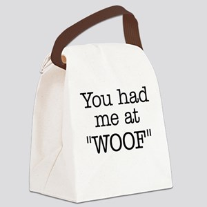 "You Had Me At ""WOOF"" Canvas Lunch Bag"