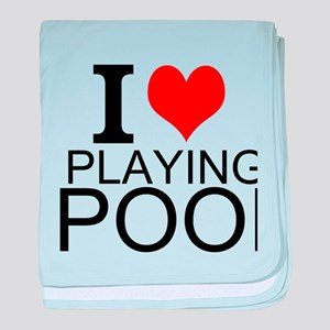 I Love Playing Pool baby blanket