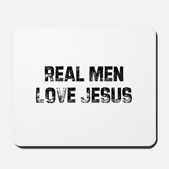 Real Men Love Jesus Mousepad