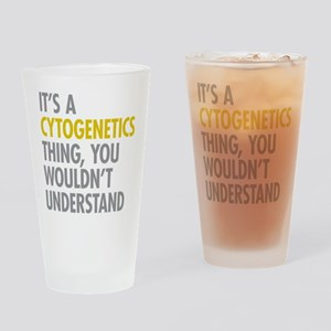 Its A Cytogenetics Thing Drinking Glass
