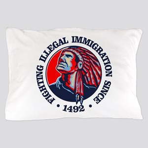 Native American (Illegal Immigration) Pillow Case