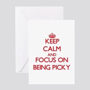 Keep Calm and focus on Being Picky Greeting Cards