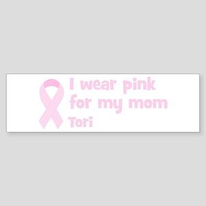 Mom Tori (wear pink) Bumper Sticker
