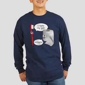 Funny Sayings - I hate my job Long Sleeve T-Shirt